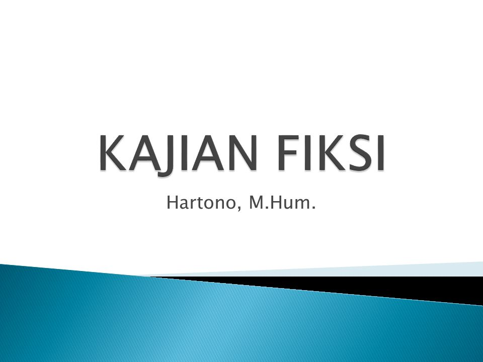 KAJIAN FIKSI Hartono, M.Hum.