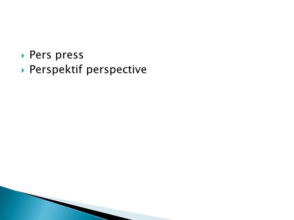 Pers press Perspektif perspective