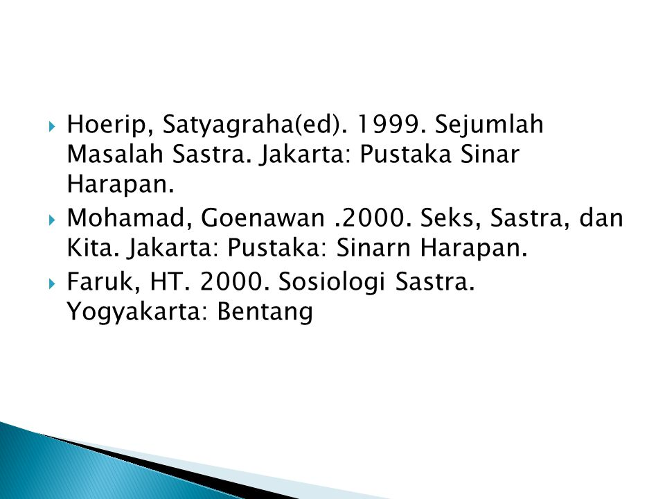 Hoerip, Satyagraha(ed). 1999. Sejumlah Masalah Sastra