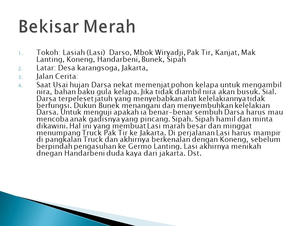 Bekisar Merah Tokoh: Lasiah (Lasi) Darso, Mbok Wiryadji, Pak Tir, Kanjat, Mak Lanting, Koneng, Handarbeni, Bunek, Sipah.