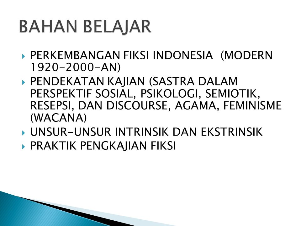 BAHAN BELAJAR PERKEMBANGAN FIKSI INDONESIA (MODERN 1920-2000-AN)