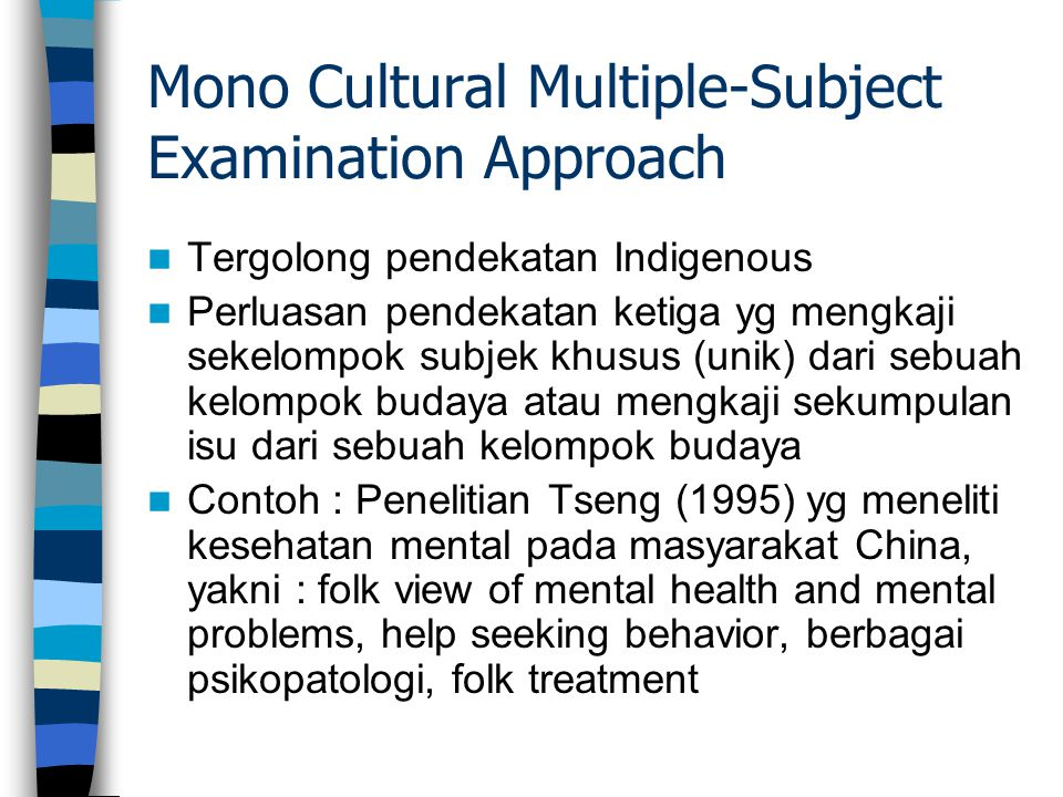 Mono Cultural Multiple-Subject Examination Approach