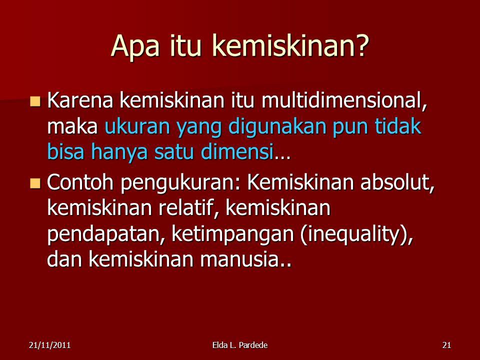 Apa itu kemiskinan Karena kemiskinan itu multidimensional, maka ukuran yang digunakan pun tidak bisa hanya satu dimensi…