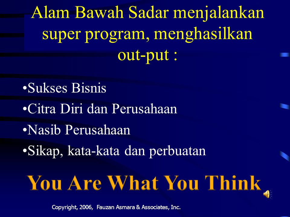 Alam Bawah Sadar menjalankan super program, menghasilkan out-put :