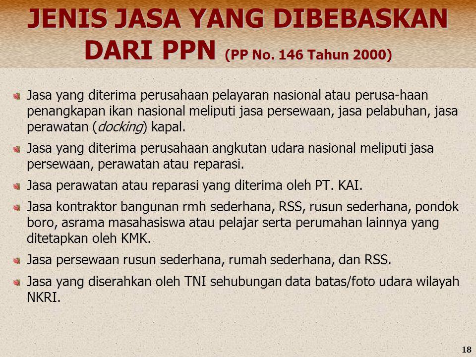 JENIS JASA YANG DIBEBASKAN DARI PPN (PP No. 146 Tahun 2000)