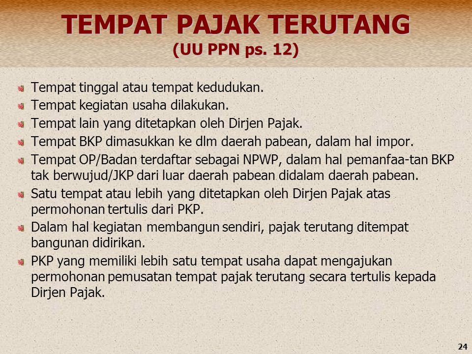 TEMPAT PAJAK TERUTANG (UU PPN ps. 12)