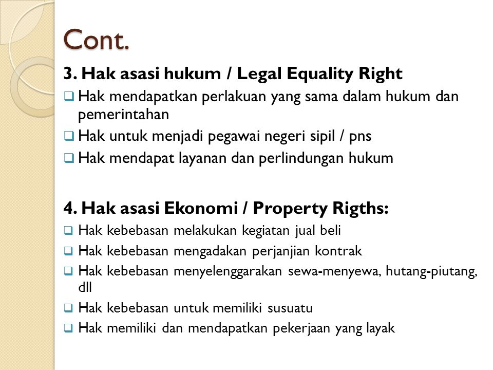 Cont. 3. Hak asasi hukum / Legal Equality Right