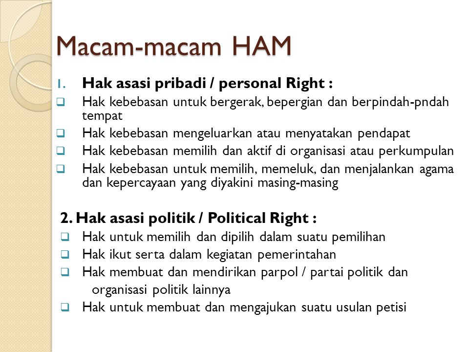 Macam-macam HAM Hak asasi pribadi / personal Right :