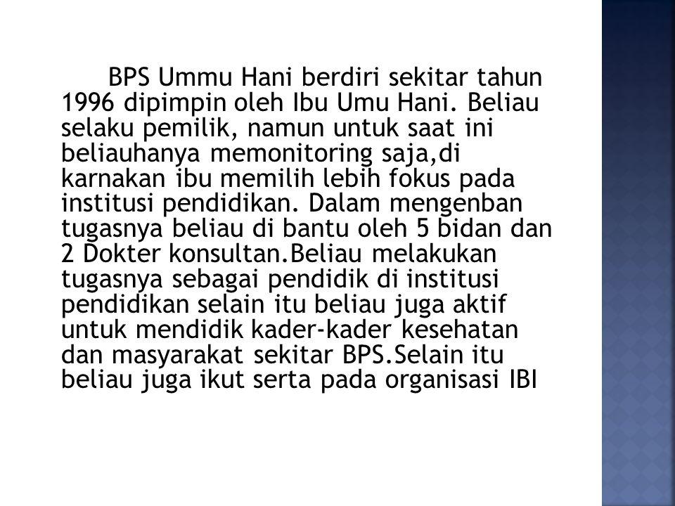BPS Ummu Hani berdiri sekitar tahun 1996 dipimpin oleh Ibu Umu Hani