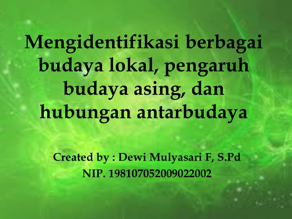 Created by : Dewi Mulyasari F, S.Pd NIP. 198107052009022002