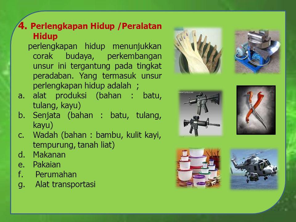 4. Perlengkapan Hidup /Peralatan Hidup