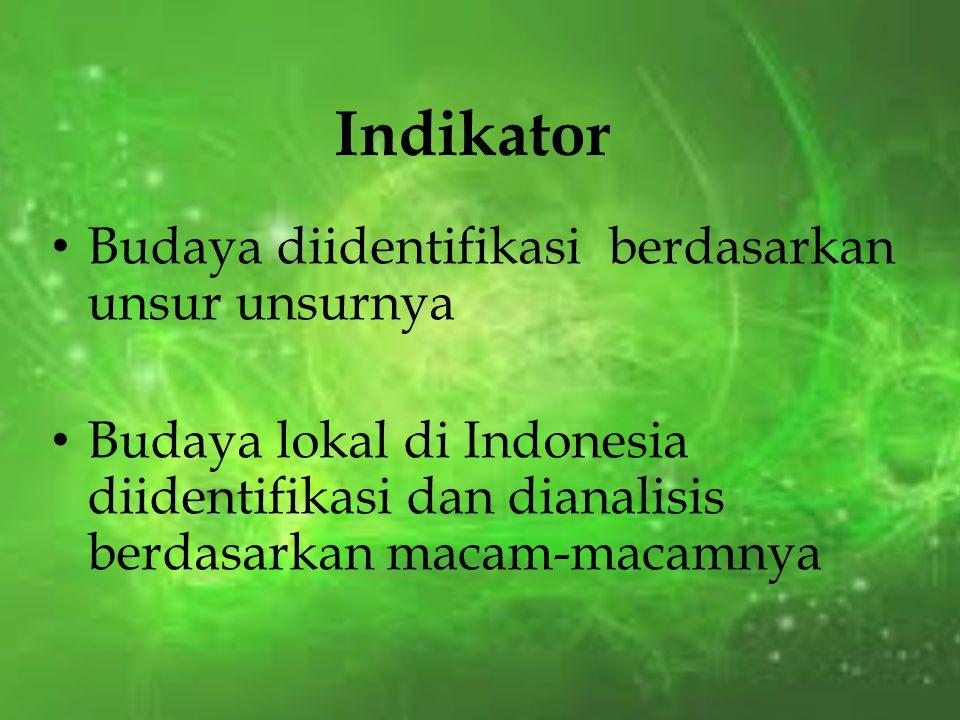 Indikator Budaya diidentifikasi berdasarkan unsur unsurnya