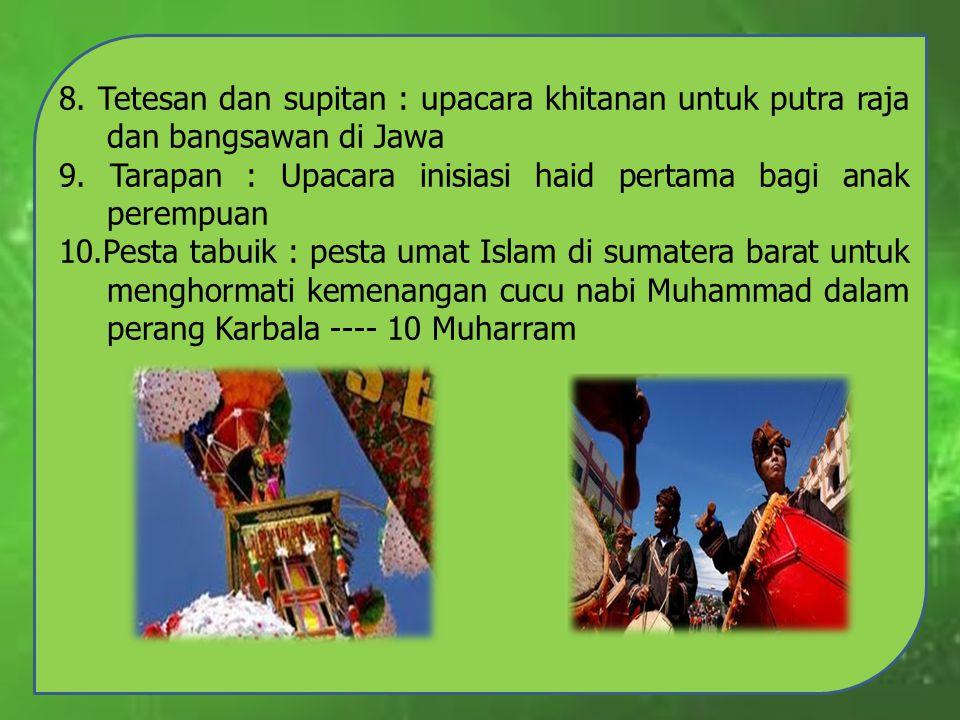 8. Tetesan dan supitan : upacara khitanan untuk putra raja dan bangsawan di Jawa