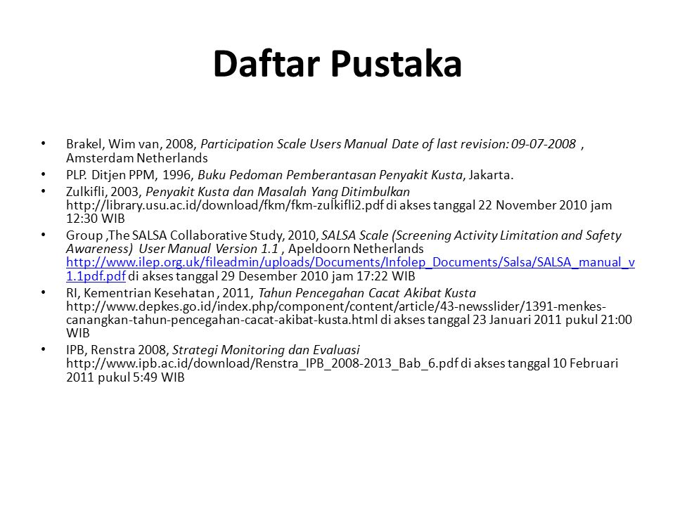 Daftar Pustaka Brakel, Wim van, 2008, Participation Scale Users Manual Date of last revision: 09-07-2008 , Amsterdam Netherlands.