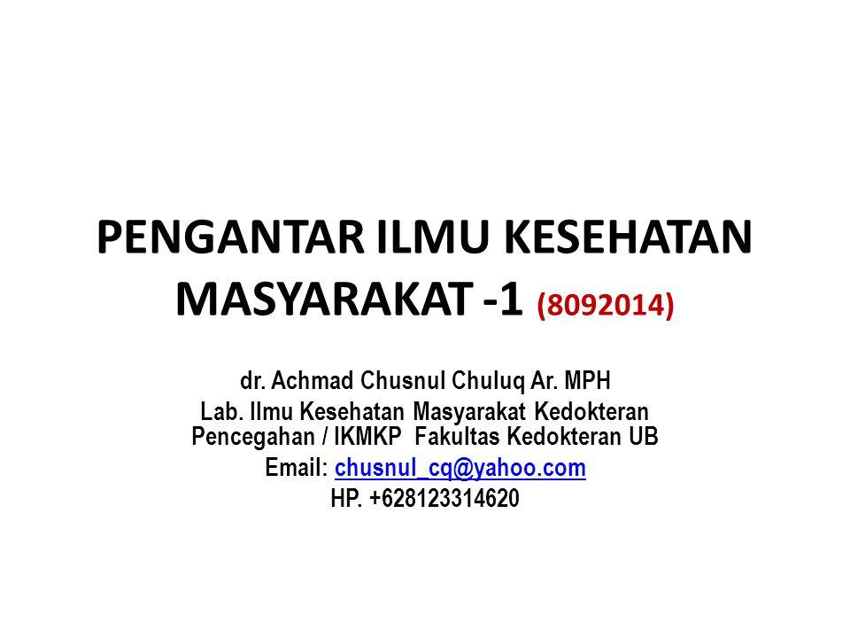 PENGANTAR ILMU KESEHATAN MASYARAKAT -1 (8092014)