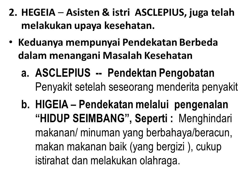 HEGEIA – Asisten & istri ASCLEPIUS, juga telah melakukan upaya kesehatan.