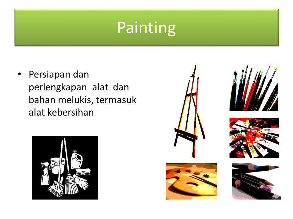 Painting Persiapan dan perlengkapan alat dan bahan melukis, termasuk alat kebersihan