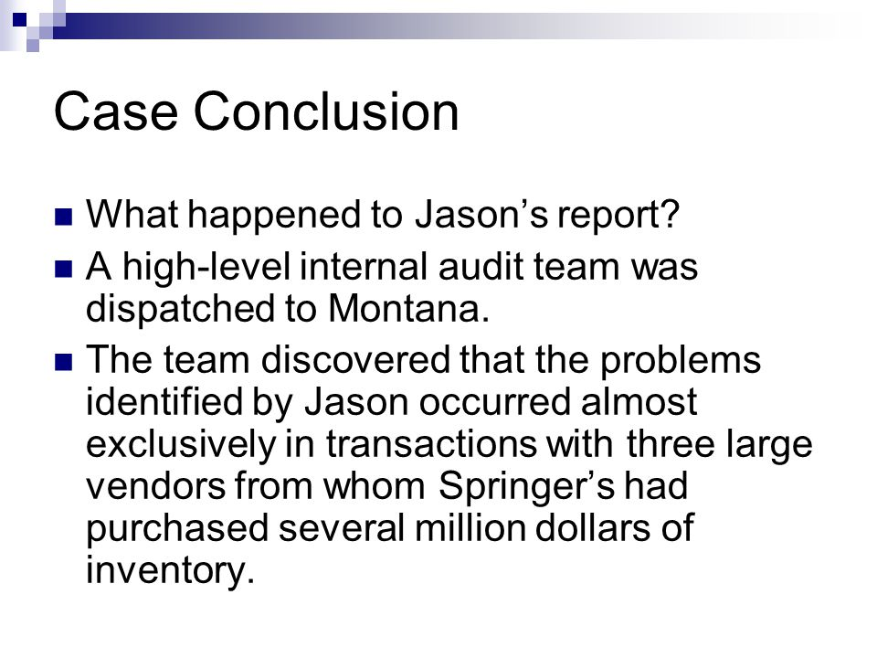 Case Conclusion What happened to Jason's report