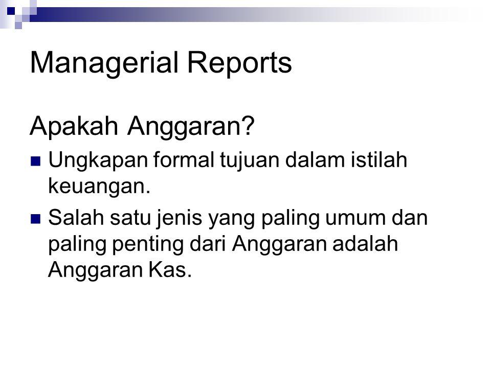 Managerial Reports Apakah Anggaran