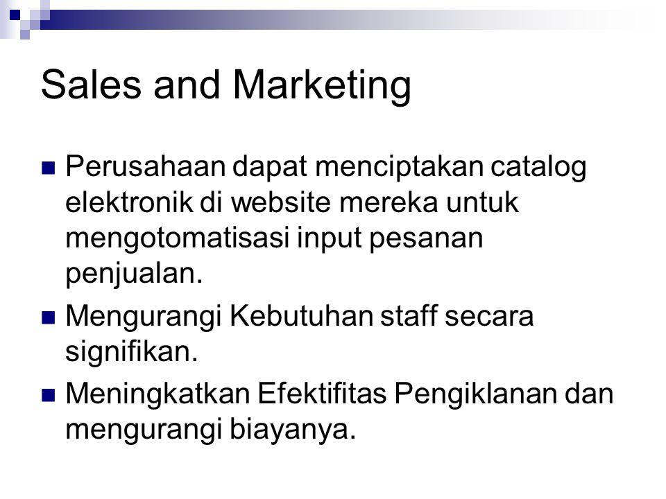 Sales and Marketing Perusahaan dapat menciptakan catalog elektronik di website mereka untuk mengotomatisasi input pesanan penjualan.