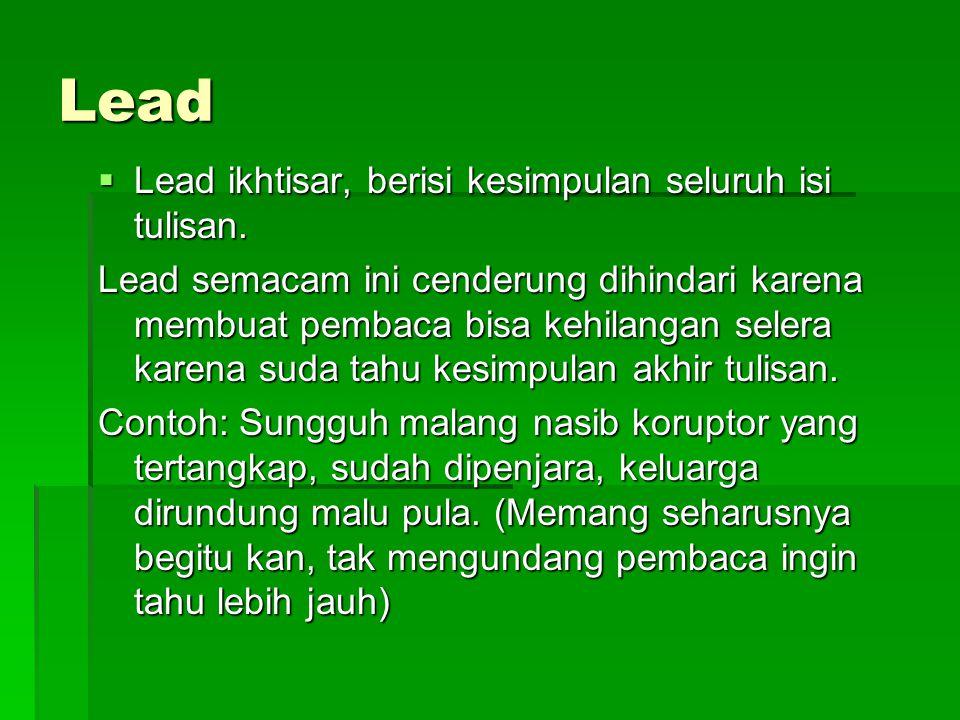 Lead Lead ikhtisar, berisi kesimpulan seluruh isi tulisan.
