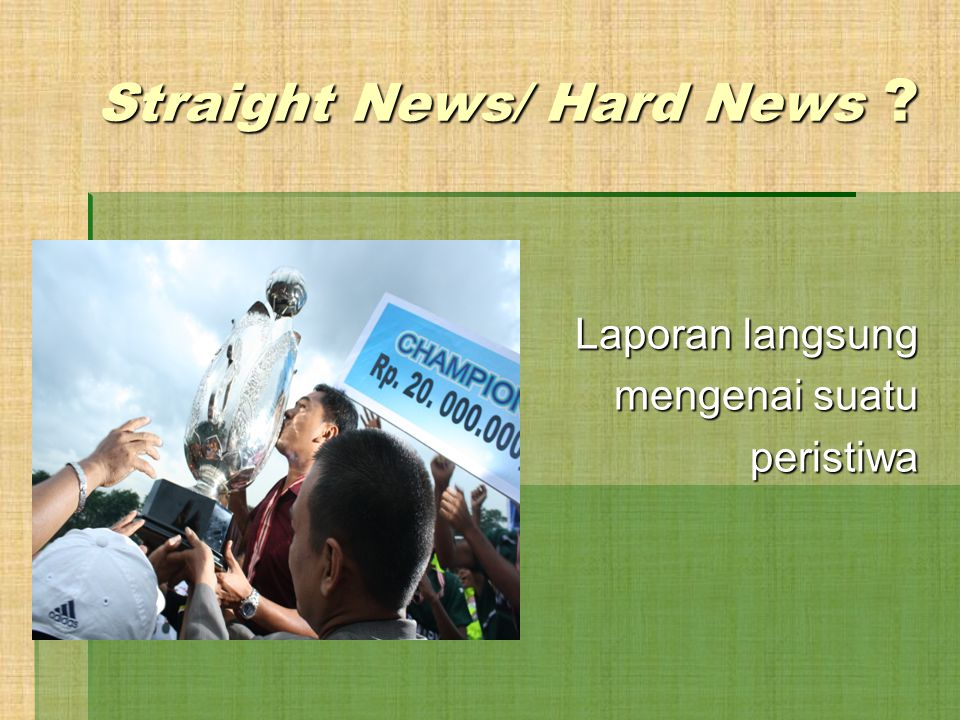 Straight News/ Hard News