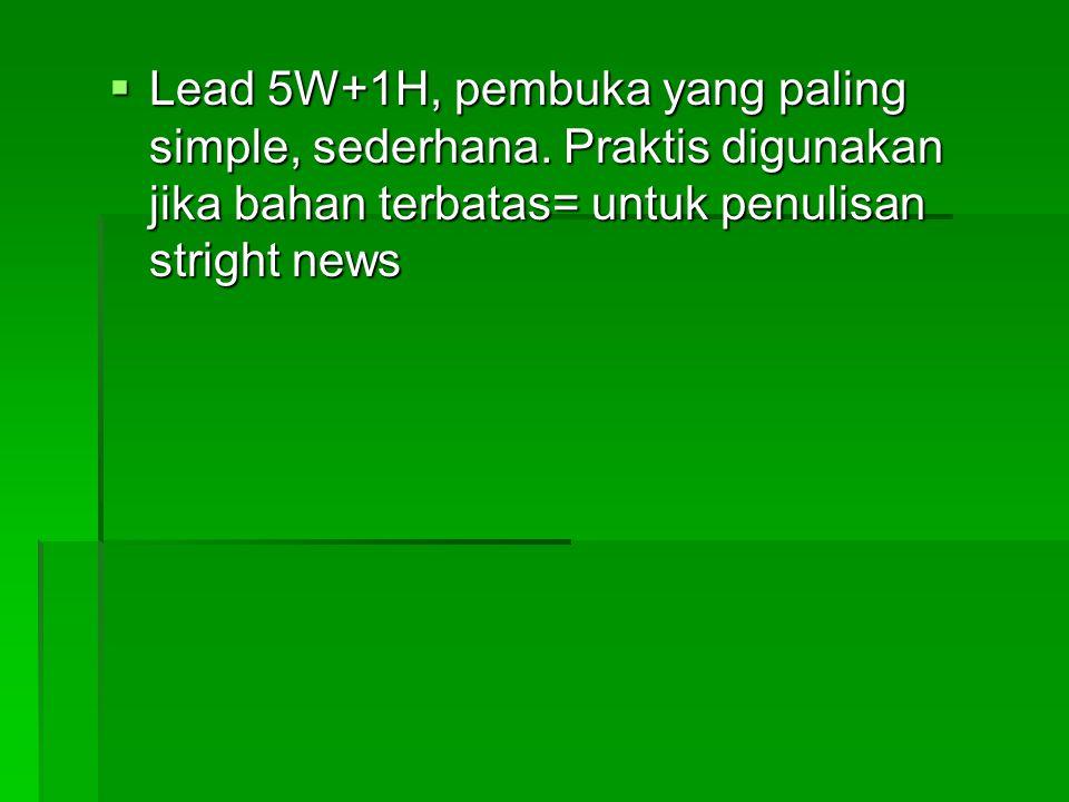 Lead 5W+1H, pembuka yang paling simple, sederhana
