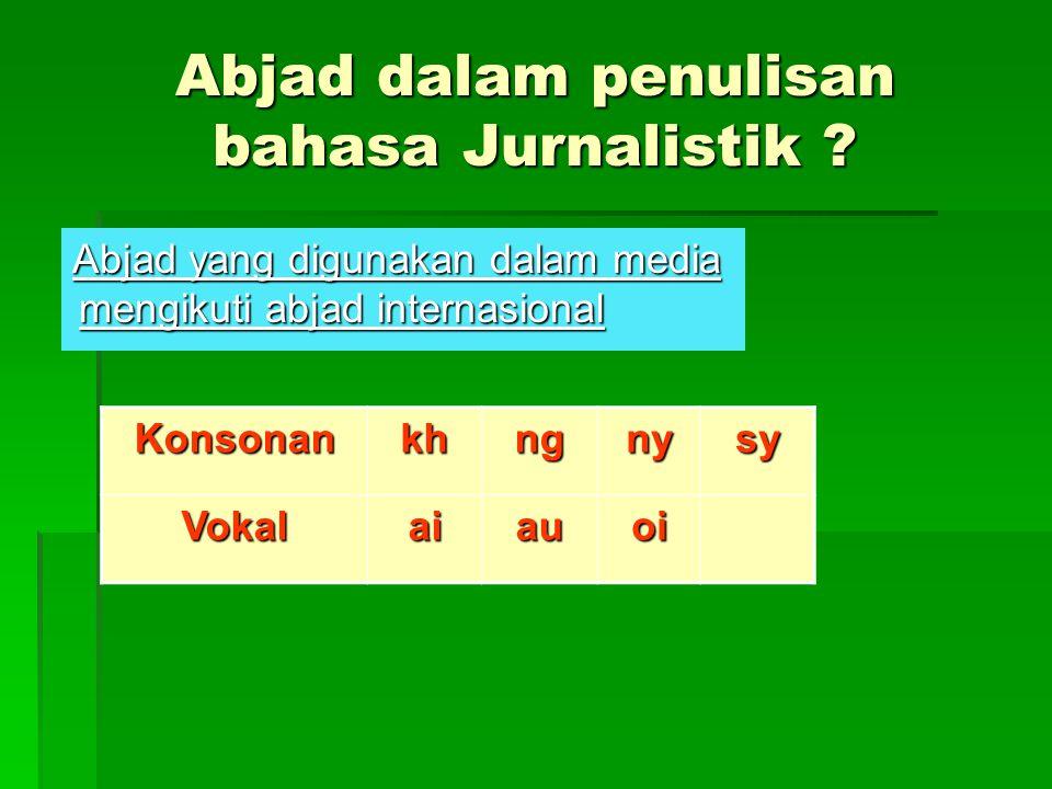 Abjad dalam penulisan bahasa Jurnalistik