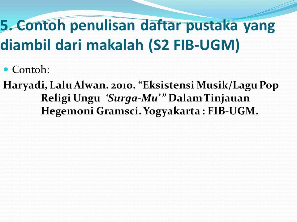 5. Contoh penulisan daftar pustaka yang diambil dari makalah (S2 FIB-UGM)