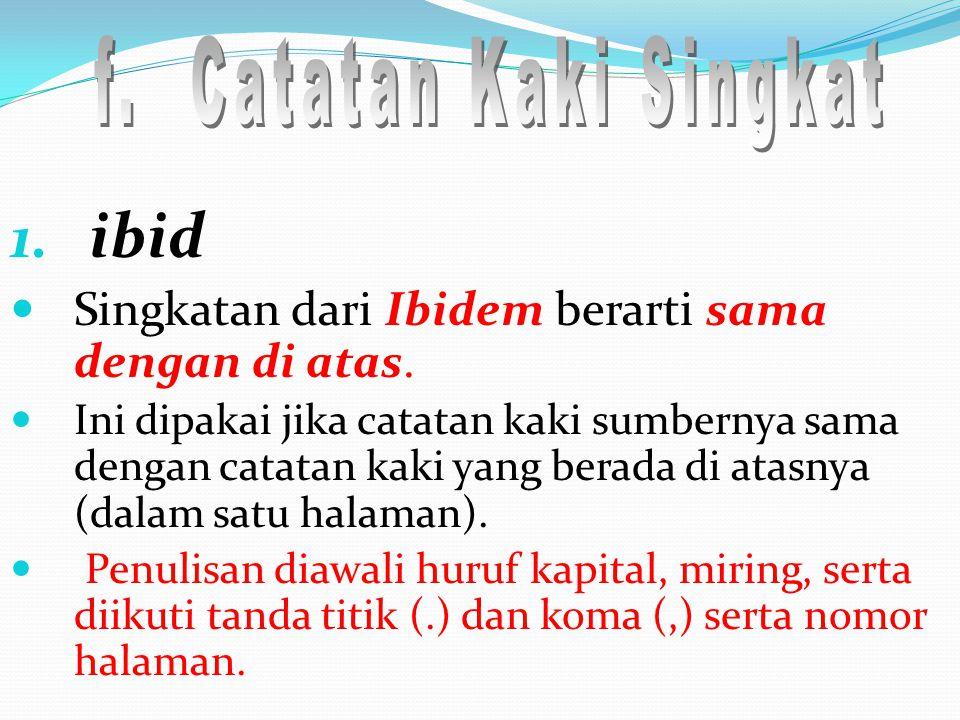 ibid f. Catatan Kaki Singkat