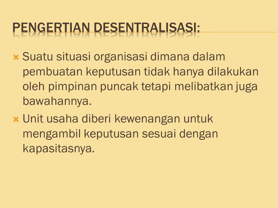 PENGERTIAN DESENTRALISASI:
