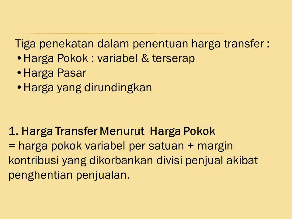 Tiga penekatan dalam penentuan harga transfer :