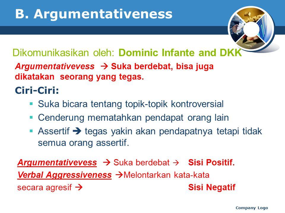 B. Argumentativeness Dikomunikasikan oleh: Dominic Infante and DKK