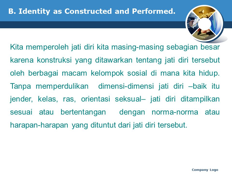 B. Identity as Constructed and Performed.