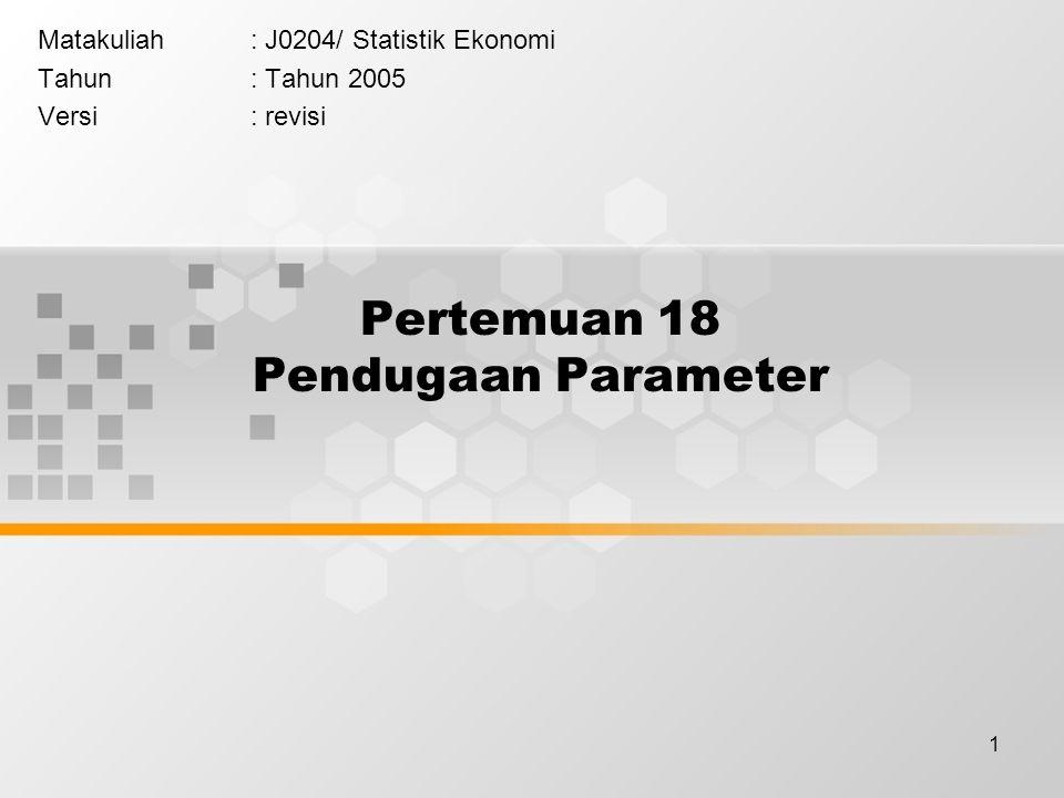 Pertemuan 18 Pendugaan Parameter