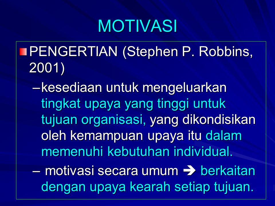 MOTIVASI PENGERTIAN (Stephen P. Robbins, 2001)