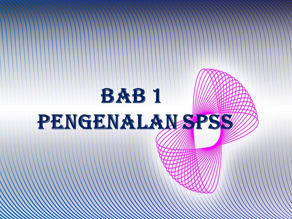 BAB 1 PENGENALAN spss
