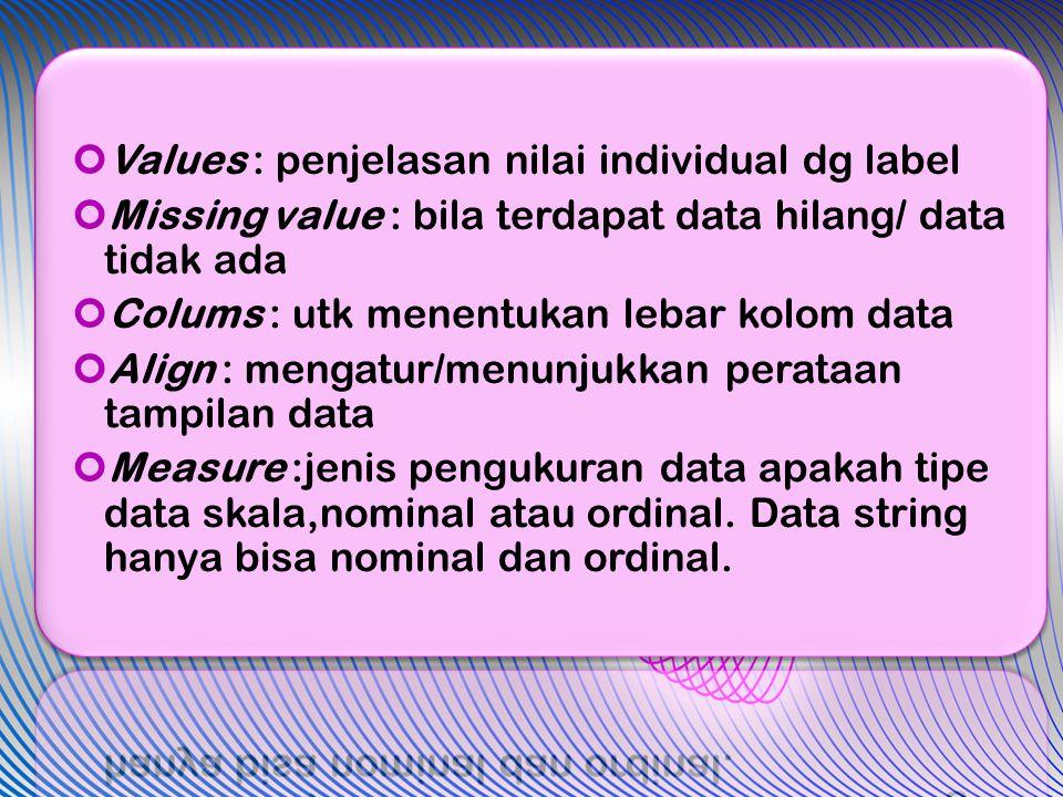 Values : penjelasan nilai individual dg label