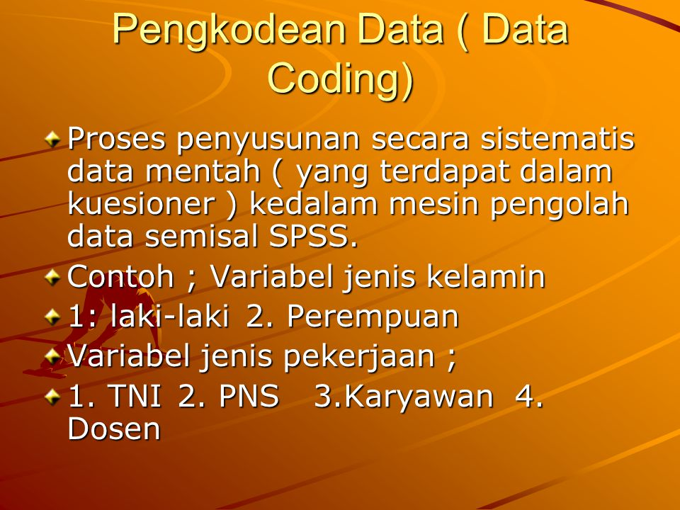 Pengkodean Data ( Data Coding)