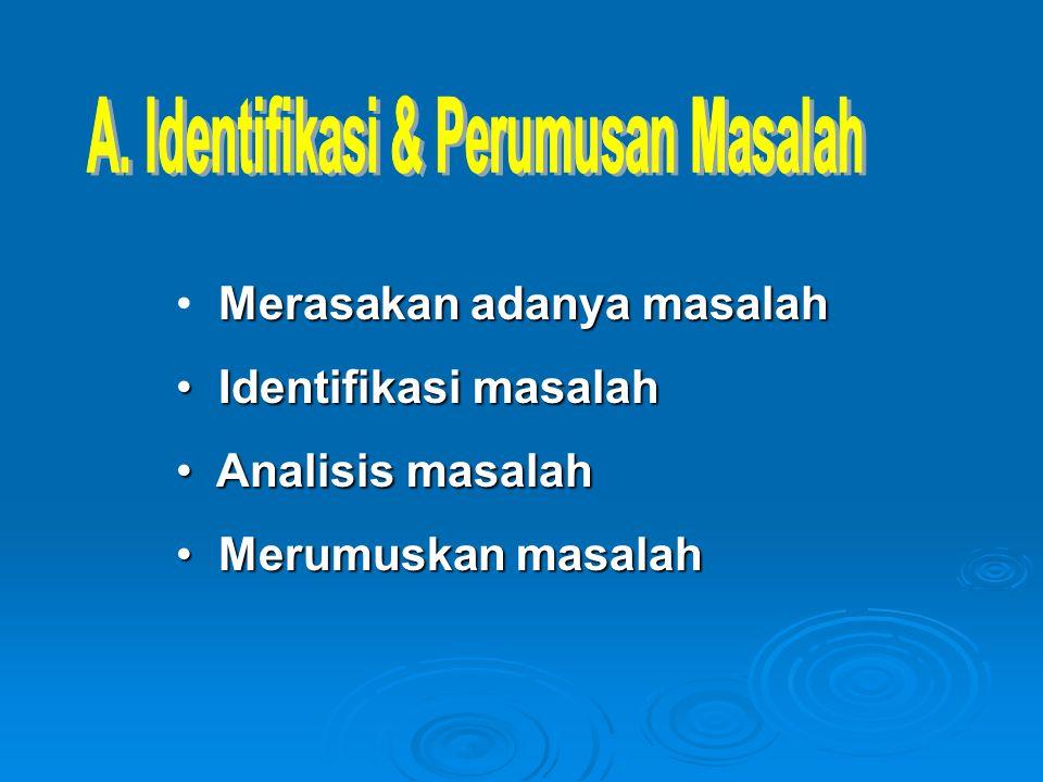 A. Identifikasi & Perumusan Masalah