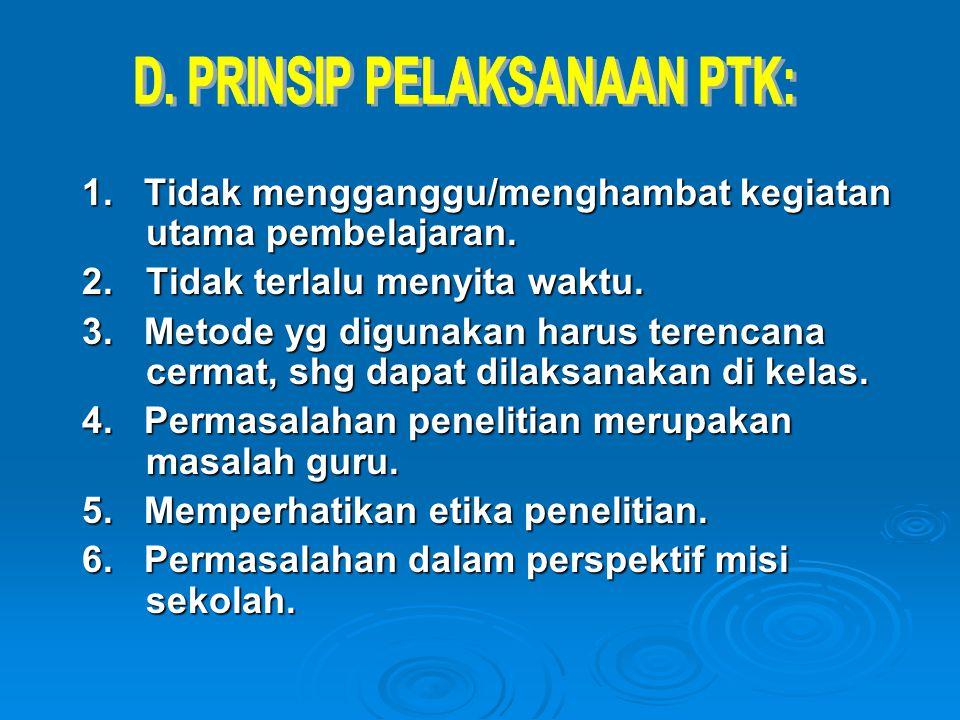 D. PRINSIP PELAKSANAAN PTK: