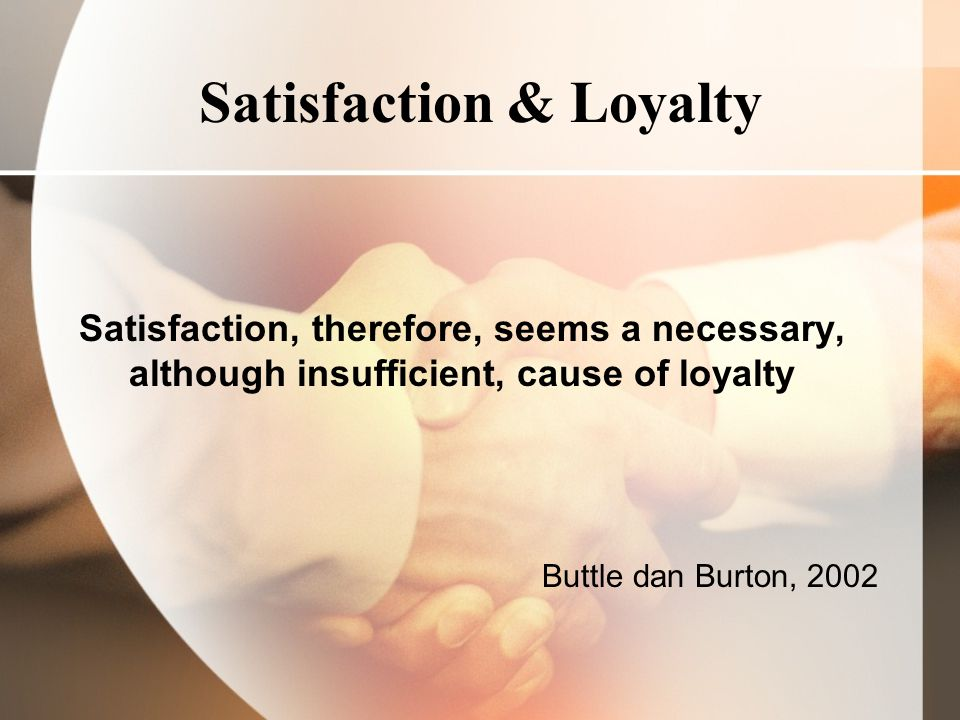 Satisfaction & Loyalty