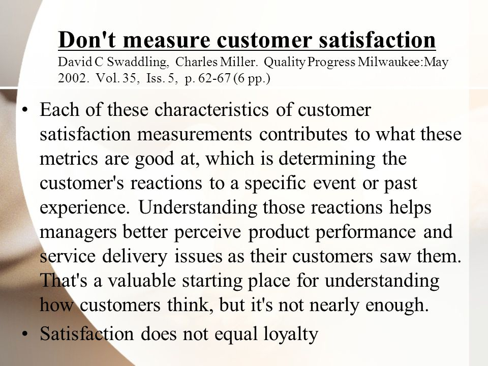 Don t measure customer satisfaction David C Swaddling, Charles Miller