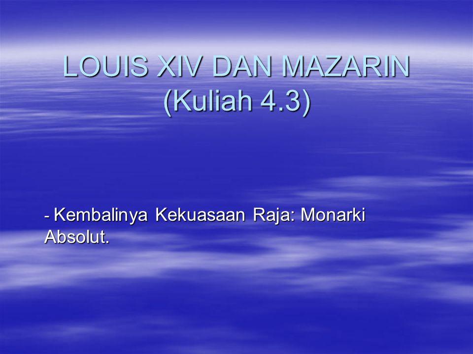 LOUIS XIV DAN MAZARIN (Kuliah 4.3)