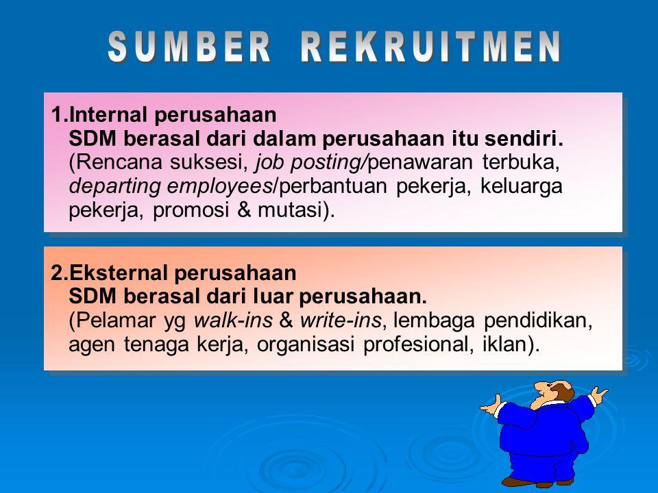 SDM berasal dari dalam perusahaan itu sendiri.