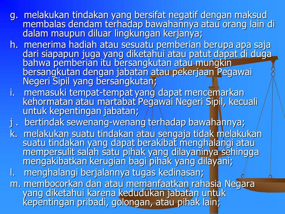 (1)Setiap Pegawai Negeri Sipil dilarang: