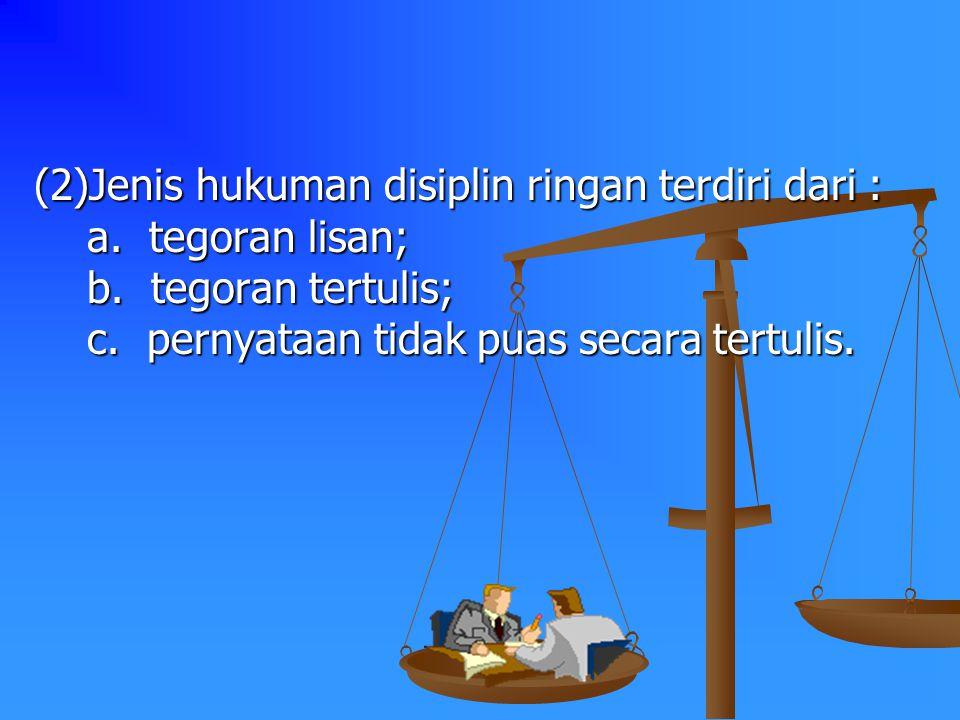 HUKUMAN DISIPLIN PASAL 6 :