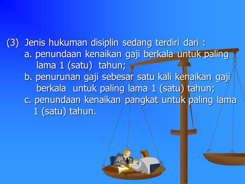 (2)Jenis hukuman disiplin ringan terdiri dari :