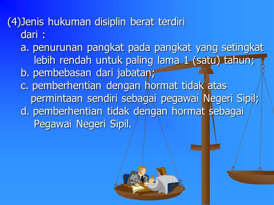 (3) Jenis hukuman disiplin sedang terdiri dari :