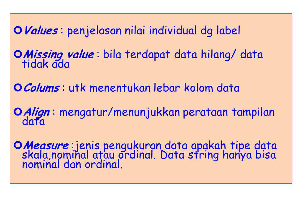 Values : penjelasan nilai individual dg label